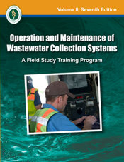 Operation and Maintenance of Wastewater Collection Systems, Volume II, 7th Edition