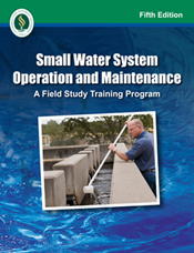 Small Water System Operation and Maintenance, 5th Edition