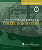 Operation and Maintenance of Wastewater Collection Systems, Volume 1